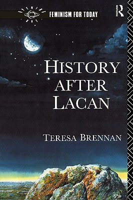 History After Lacan By Brennan, Teresa